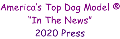 "America's Top Dog Model ® ""In The News"" 2020 Press"